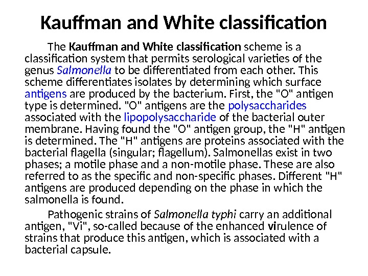 Kauffman and White classification The Kauffman and White classification scheme is a classification system that permits