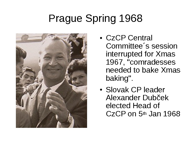 Prague Spring 1968 ● Cz. CP Central Committee´s session interrupted for Xmas 1967, comradesses needed to