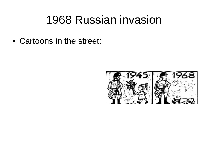 1968 Russian invasion ● Cartoons in the street: