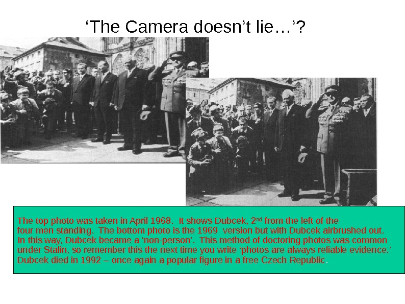 ' The Camera doesn't lie…'? The top photo was taken in April 1968.  It shows