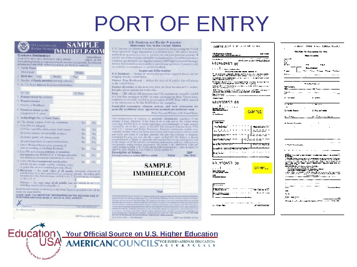 Your Official Source on U. S. Higher Education PORT OF ENTRY