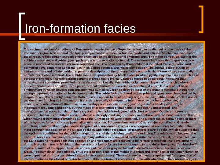 Iron-formation facies The sedimentary iron-formations of Precambrian age in the Lake Superior region can