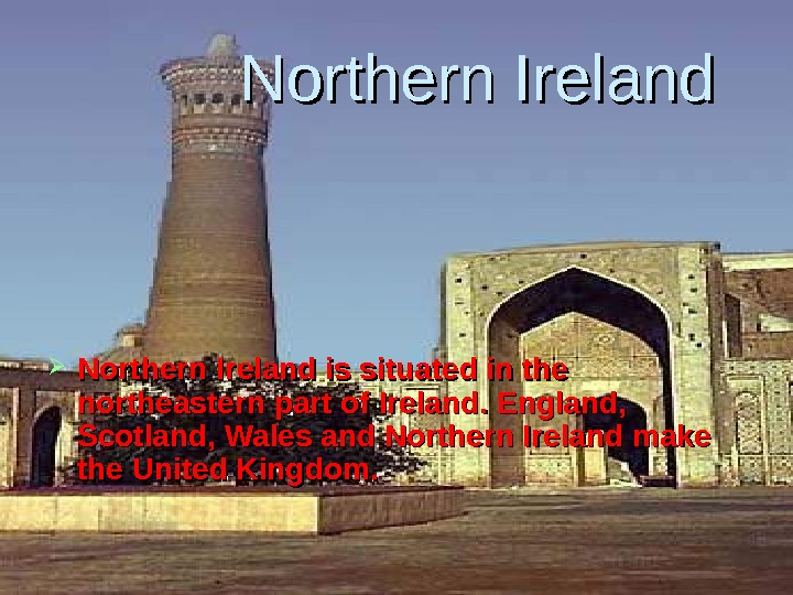 Northern Ireland is situated in the northeastern part of Ireland. England,