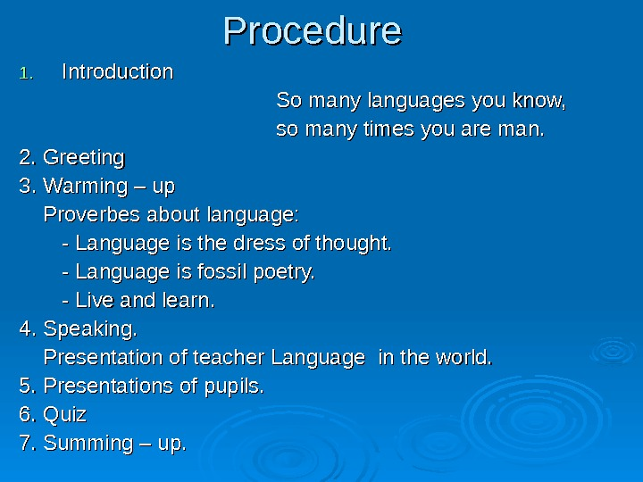 Procedure 1. 1. Introduction So many languages you know,  so many times you