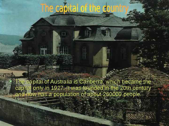 The capital of Australia is Canberra, which became the capital only in 1927. It