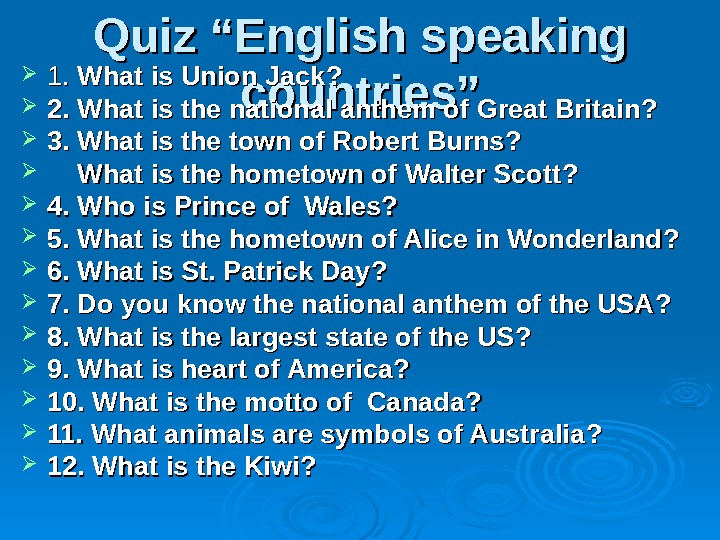 "Quiz ""English speaking countries"" 11. .  What is Union Jack ? ?"