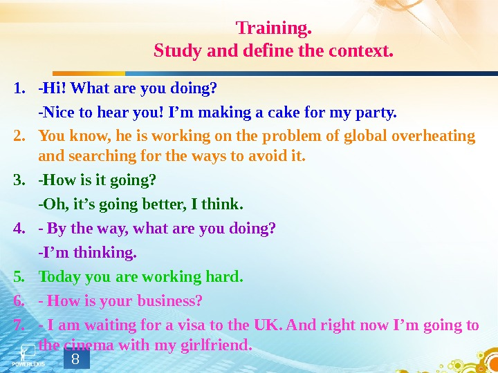 Training. Study and define the context. 1. -Hi! What are you doing?   -Nice to