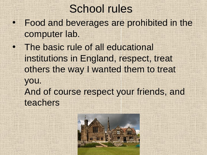School rules • Food and beverages are prohibited in the computer lab.  • The basic
