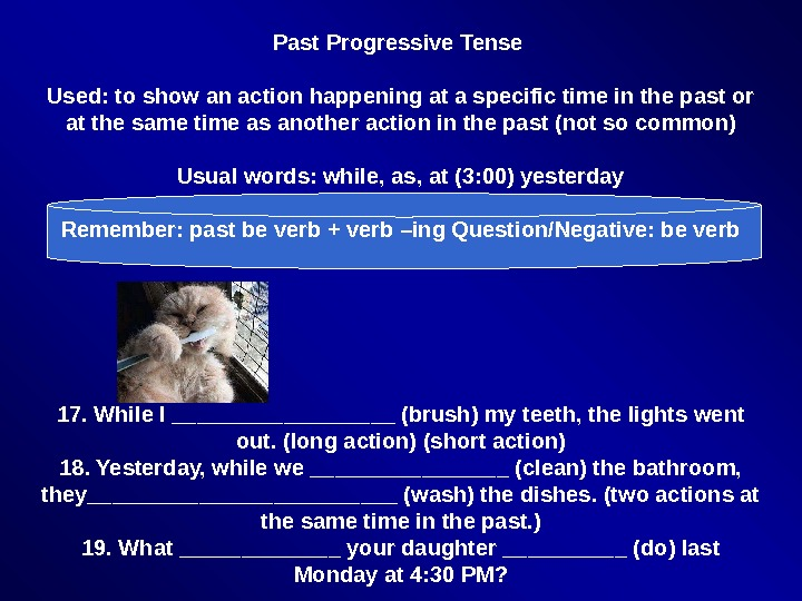 Past Progressive Tense Used: to show an action happening at a specific time in the past