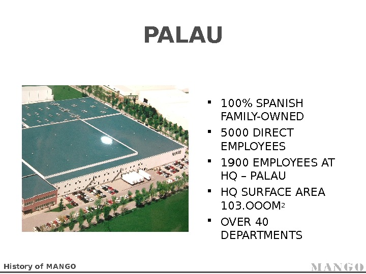 PALAU 100 SPANISH FAMILY-OWNED 5000 DIRECT EMPLOYEES 1900 EMPLOYEES AT HQ – PALAU HQ