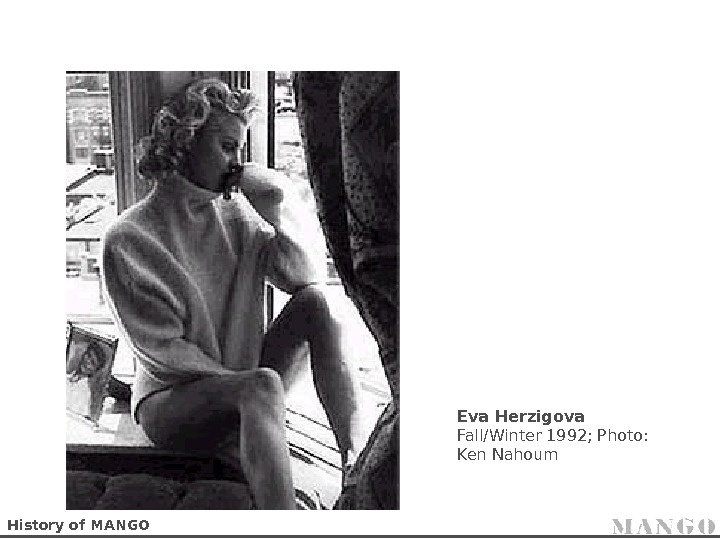Eva Herzigova Fall/Winter 1992; Photo:  Ken Nahoum History of MANGO
