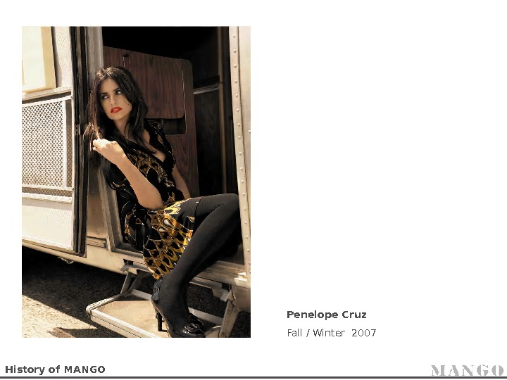 History of MANGO Penelope Cruz Fall / Winter 2007