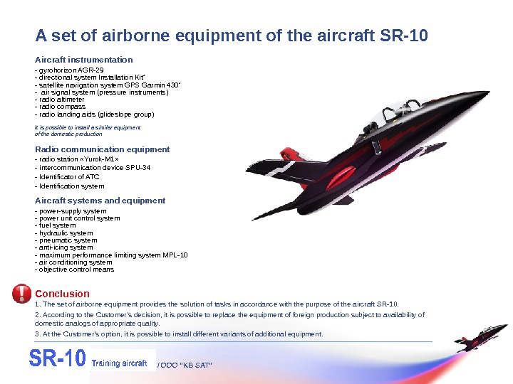 "/ OOO ""KB SAT""A set of airborne equipment of the aircraft SR-10 Conclusion  1."