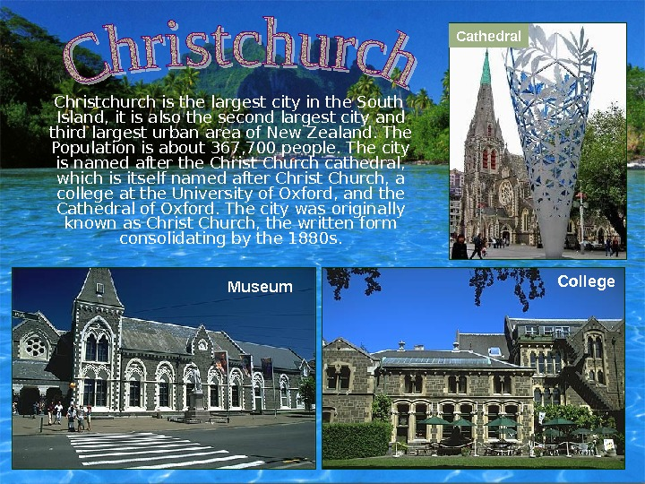 Christchurch is the largest city in the South Island, it is also the second
