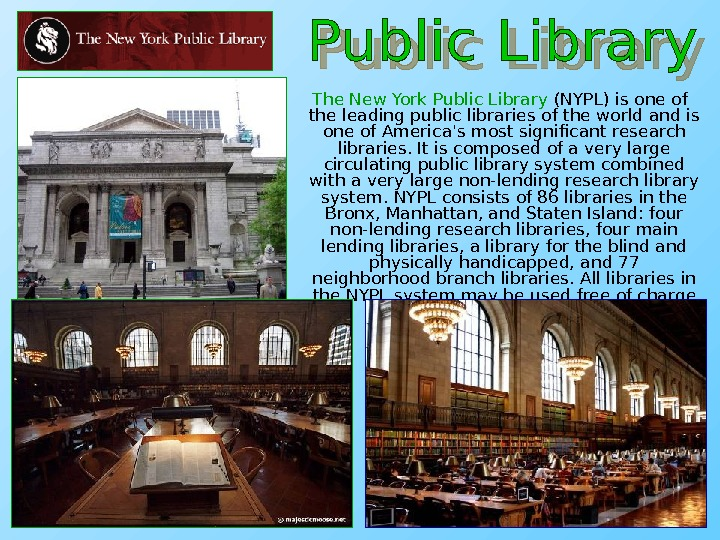 The New York Public Library (NYPL) is one of the leading public libraries