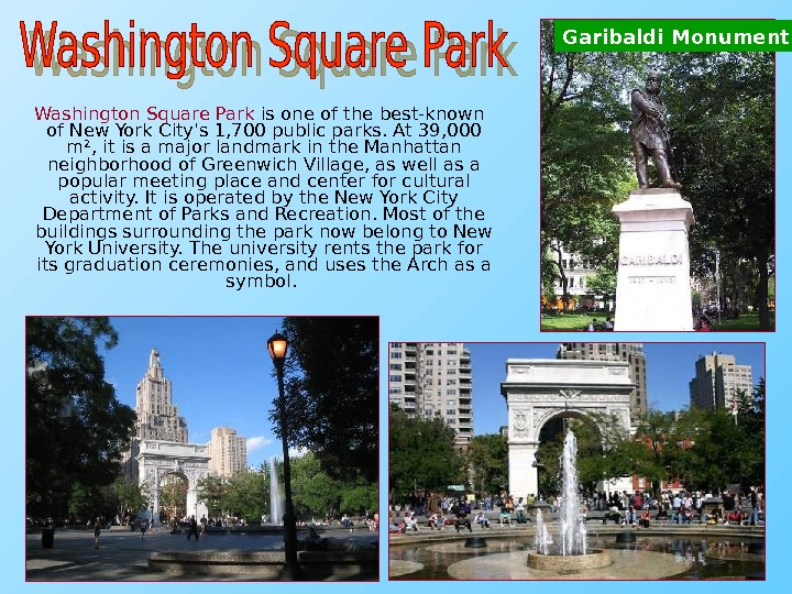 Washington Square Park is one of the best-known of New York City's 1, 700