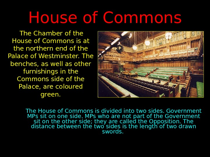 House of Commons  The Chamber of the House of Commons is at the