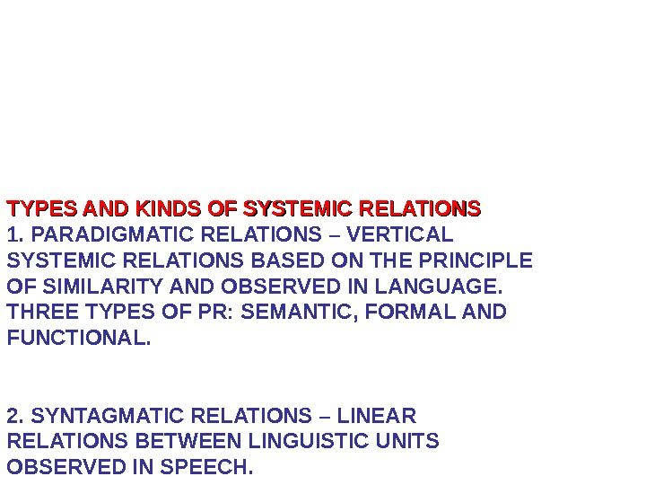 TYPES AND KINDS OF SYSTEMIC RELATIONS 1. PARADIGMATIC RELATIONS – VERTICAL SYSTEMIC RELATIONS BASED