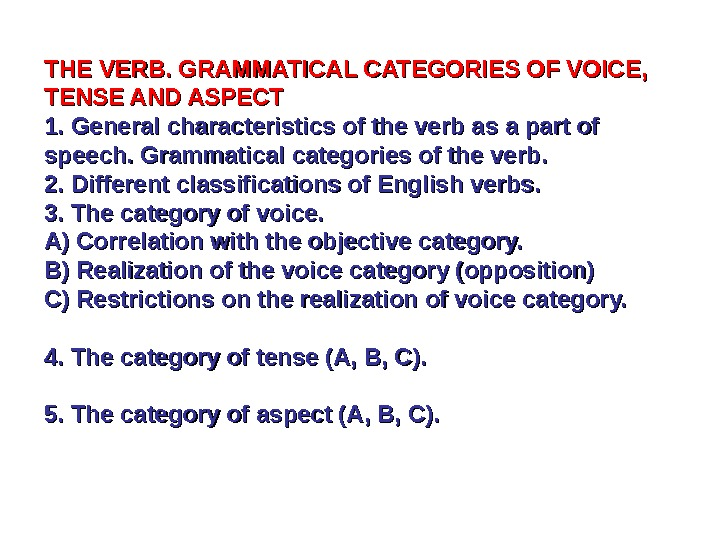 THE VERB. GRAMMATICAL CATEGORIES OF VOICE,  TENSE AND ASPECT 1. General characteristics of