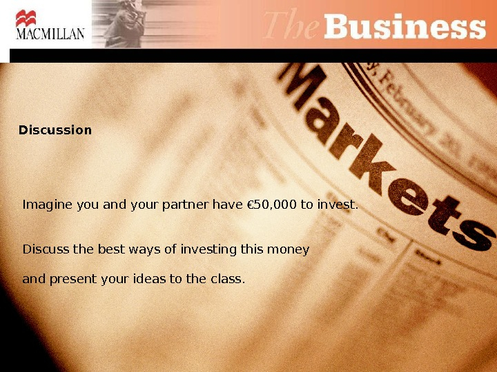 Discussion Imagine you and your partner have € 50, 000 to invest. Discuss the best ways