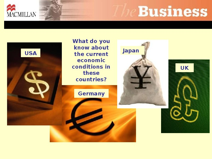 Germany UKUSA Japan. What do you know about the current economic conditions in these countries?