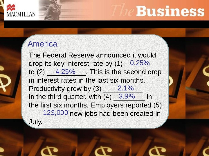 America The Federal Reserve announced it would drop its key interest rate by (1) _____ to