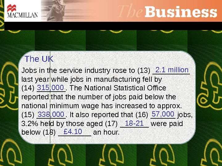 The UK Jobs in the service industry rose to (13) _____ last year while jobs in