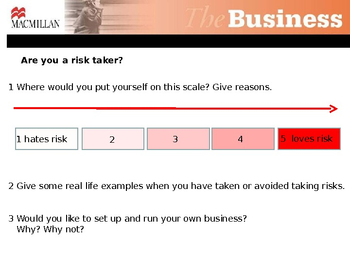 hates risk 1 2 3 4 loves risk 5 Are you a risk taker? 1 Where