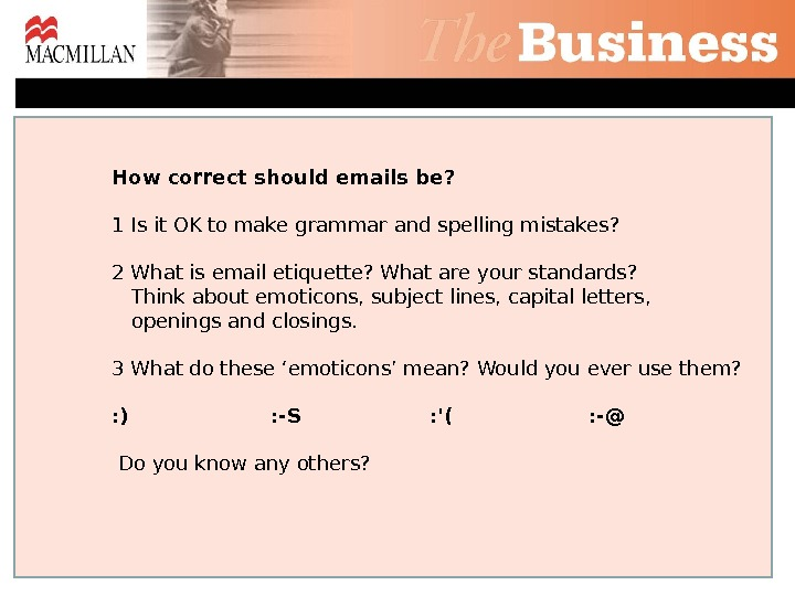 How correct should emails be? 1 Is it OK to make grammar and spelling mistakes? 2