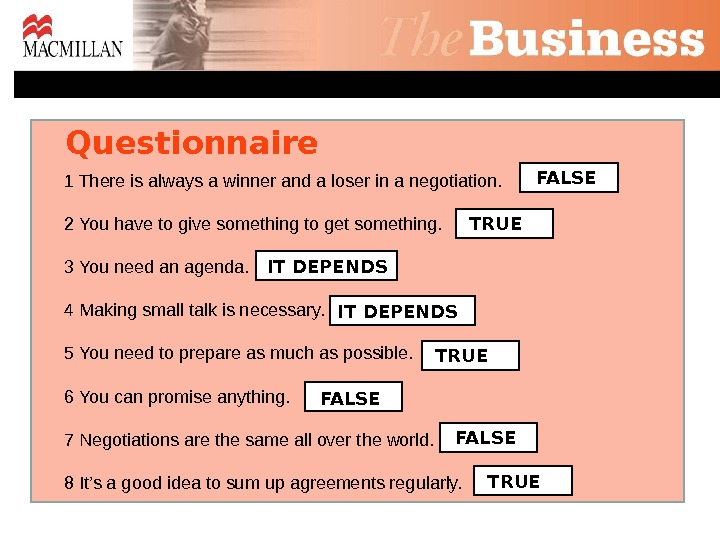 Questionnaire 1 There is always a winner and a loser in a negotiation. 2 You have