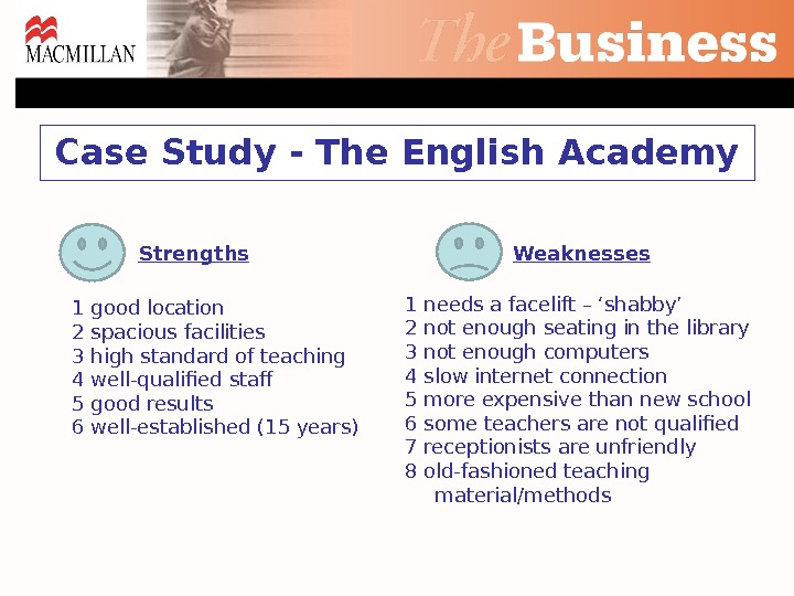 Case Study - The English Academy Strengths 1 good location 2 spacious facilities 3 high standard