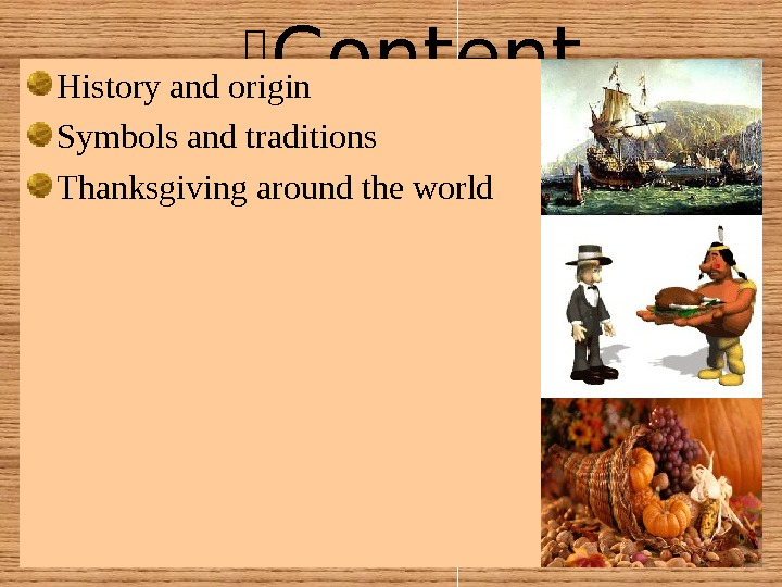 Content s. History and origin Symbols and traditions Thanksgiving around the world