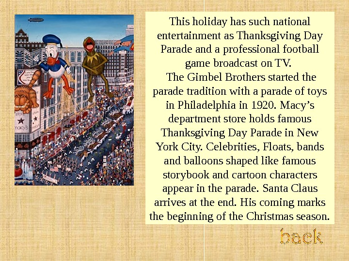 This holiday has such national entertainment as Thanksgiving Day Parade and a professional football game broadcast