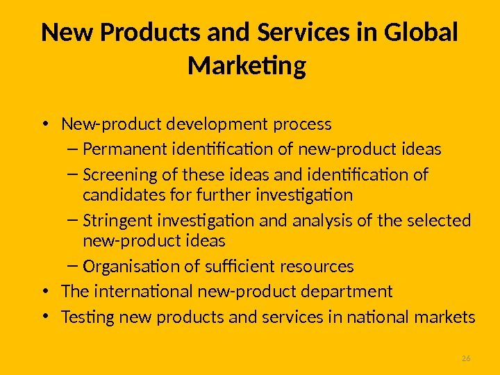 26 New Products and Services in Global Marketing  • New-product development process – Permanent identification