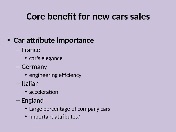 Core benefit for new cars sales  • Car attribute importance – France  • car's