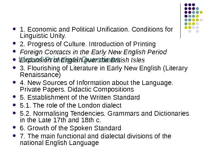 List of Principal Questions 1. Economic and Political Unification. Conditions for Linguistic Unity.  2.