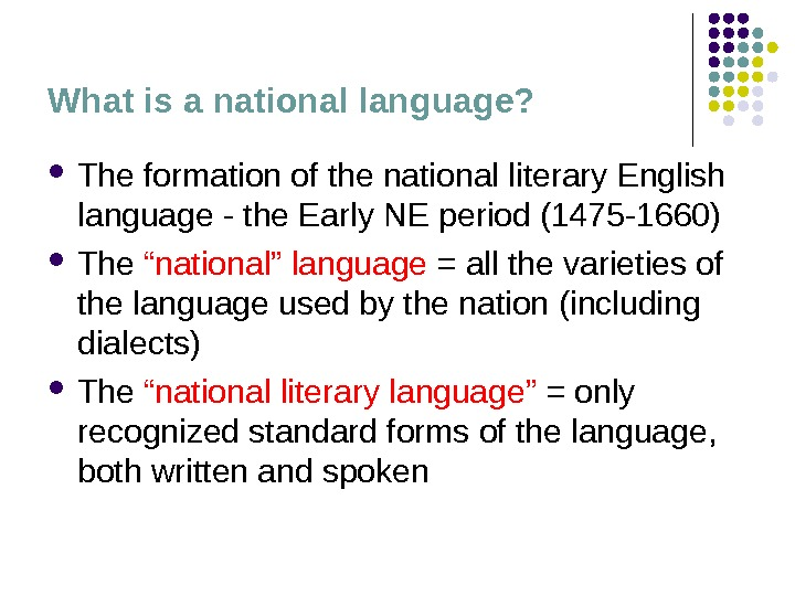 What is a national language?  The formation of the national literary English language - the
