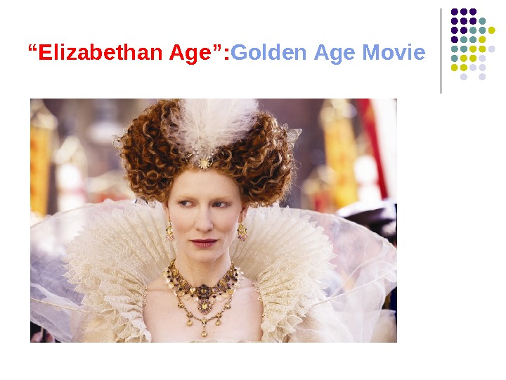 """ Elizabethan Age"": Golden Age Movie"
