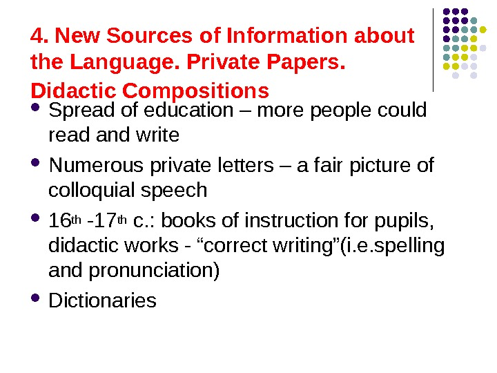 4. New Sources of Information about the Language. Private Papers.  Didactic Compositions  Spread of