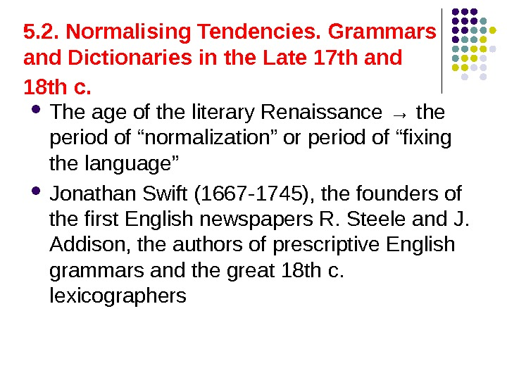 5. 2. Normalising Tendencies. Grammars and Dictionaries in the Late 17 th and 18 th с.