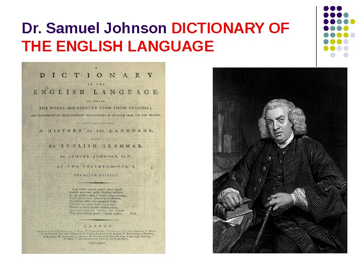 Dr. Samuel Johnson DICTIONARY OF THE ENGLISH LANGUAGE