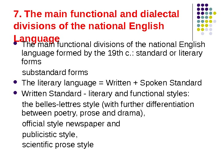 7. The main functional and dialectal divisions of the national English Language  The main functional