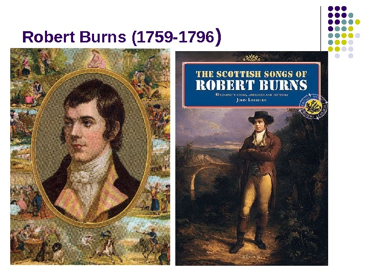 Robert Burns (1759 -1796 )