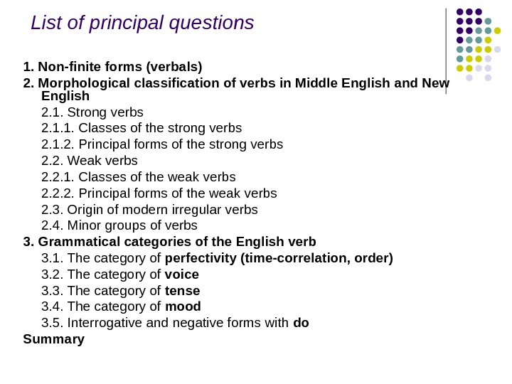 List of principal questions 1. Non-finite forms (verbals) 2. Morphological classification of verbs in
