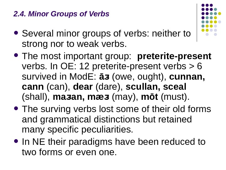 2. 4. Minor Groups of Verbs Several minor groups of verbs: neither to strong