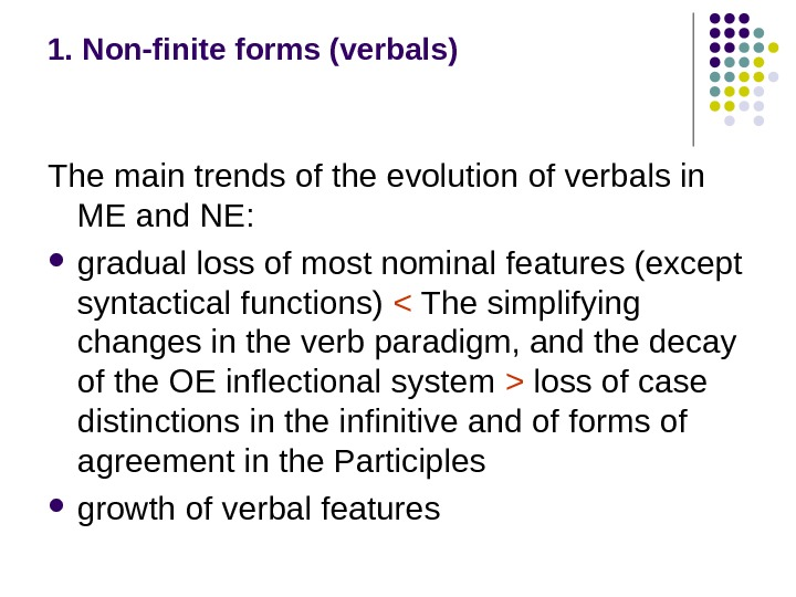 1. Non-finite forms (verbals)  The main trends of the evolution of verbals in