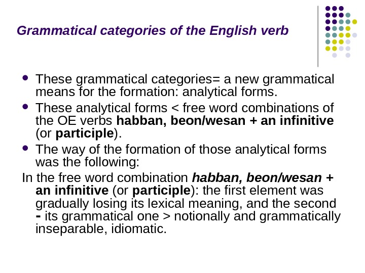 Grammatical categories of the English verb These grammatical categories= a new grammatical means for