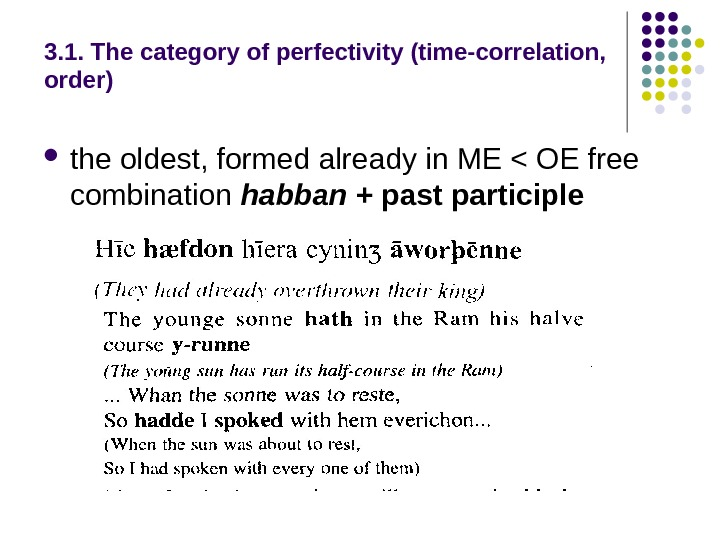 3. 1. The category of perfectivity (time-correlation,  order) the oldest, formed already in