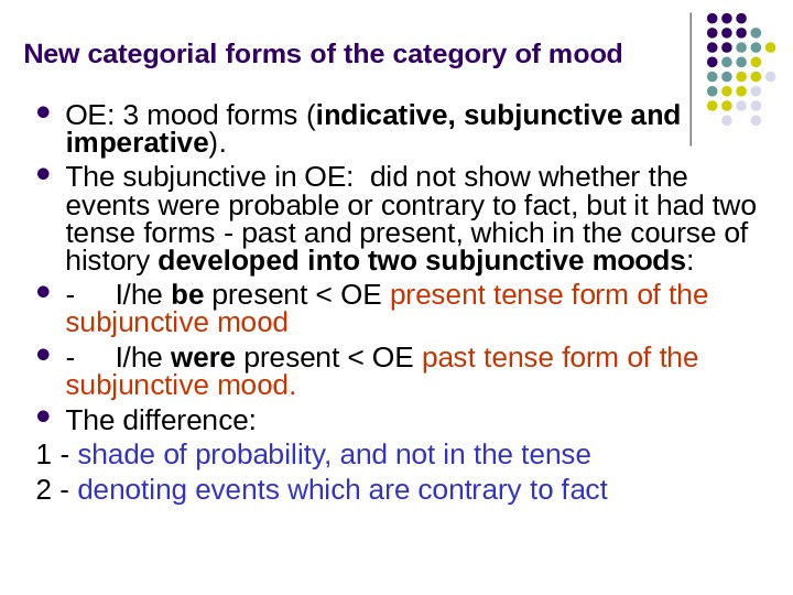 New categorial forms  of the category of mood OE: 3 mood forms (