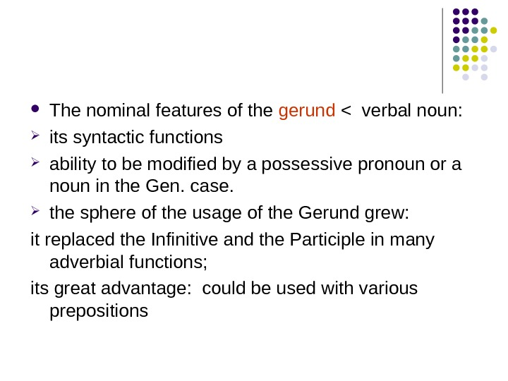The nominal features of the gerund  verbal noun:  its syntactic functions